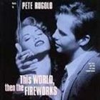 PETE RUGOLO This World, Then the Fireworks [OST] album cover